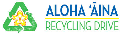 Aloha Aina Recyling Drive (New Vendor)