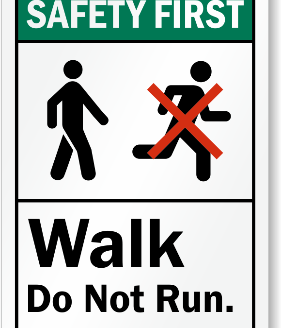 Walk, Don't Run – A Safety Reminder